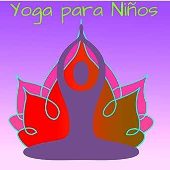 Yoga para Niños (Imitar la Naturaleza) de Musica de Yoga en ...