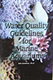 img - for Water Quality Guidelines for Marine Aquariums book / textbook / text book