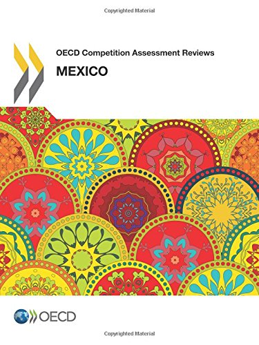 Download OECD Competition Assessment Reviews: Mexico (Volume 2018) ebook