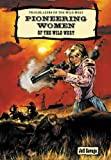 Pioneering Women of the Wild West, Jeff Savage, 0894906046