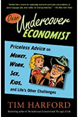 Dear Undercover Economist: Priceless Advice on Money, Work, Sex, Kids, and Life's Other Challenges Kindle Edition