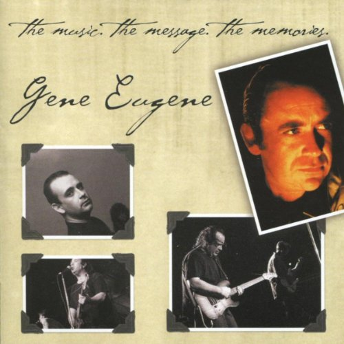 Gene Eugene: The Music, The Me...