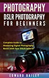 Digital Cameras Best Deals - PHOTOGRAPHY: DSLR PHOTOGRAPHY FOR BEGINNERS: Complete Guide to Mastering Digital Photography Basics with Your DSLR Camera (Box Set 3 In 1) (DSLR Photography ... Design, Adobe Photoshop) (English Edition)