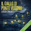 Il giallo di Ponte Vecchio (Le indagini di Giuliano Neri 1) Audiobook by Letizia Triches Narrated by Pietro Ragusa