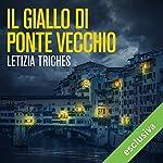 Il giallo di Ponte Vecchio (Le indagini di Giuliano Neri 1) | Letizia Triches