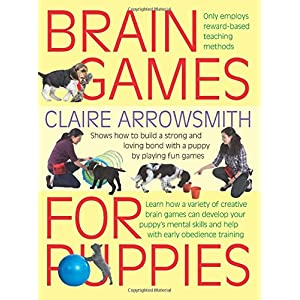 Brain Games for Puppies: Learn how to build a stong and loving bond with a puppy by playing fun games 4