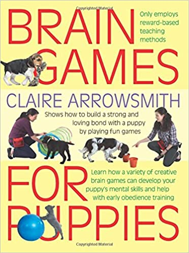 Brain Games for Puppies: Learn how to build a stong and
