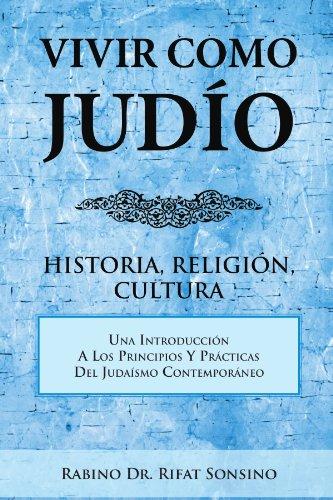 Vivir Como Judio: Historia, Religion, Cultura (Spanish Edition) [Dr. Rifat Sonsino] (Tapa Blanda)