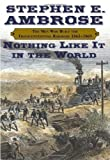 img - for Nothing Like It in the World: The Men Who Built the Transcontinental Railroad, 1863-1869 by Ambrose, Stephen E. [Hardcover(2000/8/29)] book / textbook / text book