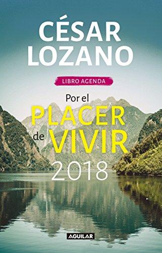 Libro agenda. Por el placer de vivir 2018 / For the Pleasure of Living 2018 (Spanish Edition)