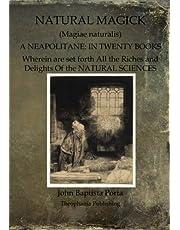 Natural Magick: Magiae naturalis: A Neapolitane: In Twenty Books