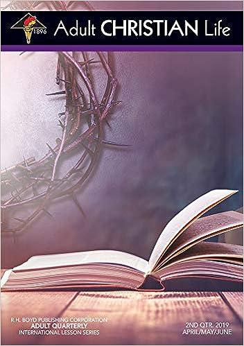 Adult Christian Life: Second Quarter 2019 (Sunday School