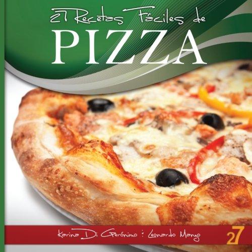 27 Recetas Faciles de Pizza (Volume 2) (Spanish Edition)