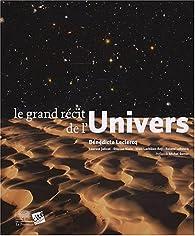 Le grand récit de l'Univers par Bénédicte Leclercq