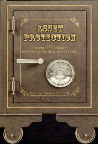 ASSET PROTECTION FOR PROFESSIONALS, ENTREPRENEURS AND INVESTORS