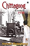 Front cover for the book CHITTAGONG SUMMER OF 1930 by Manoshi Bhattacharya