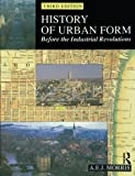 img - for History of Urban Form: Before the Industrial Revolutions, 3rd Edition by A.E.J. Morris (1994-03-09) book / textbook / text book