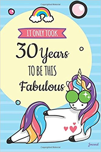 It Only Took 30 Years To Be This Fabulous Journal Blank Cute