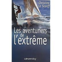 Les Aventuriers de l'extrême (French Edition)