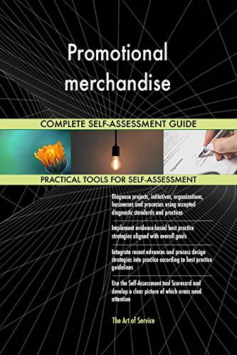 Promotional merchandise All-Inclusive Self-Assessment - More than 670 Success Criteria, Instant Visual Insights, Comprehensive Spreadsheet Dashboard, Auto-Prioritized for Quick Results