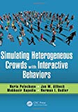 img - for Simulating Heterogeneous Crowds with Interactive Behaviors book / textbook / text book