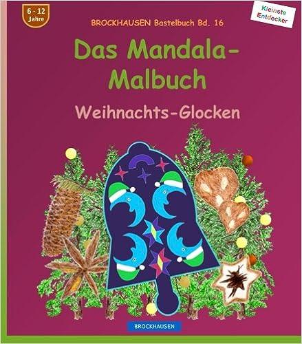 BROCKHAUSEN Bastelbuch Bd. 16: Das Mandala- Malbuch: Weihnachts-Glocken: Volume 16