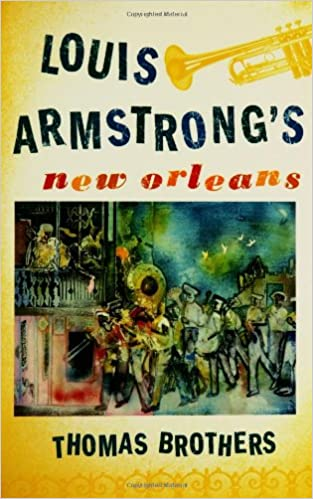 Louis Armstrongs New Orleans