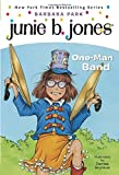 Junie B., First Grader: One-Man Band (Junie B. Jones, Book 22)