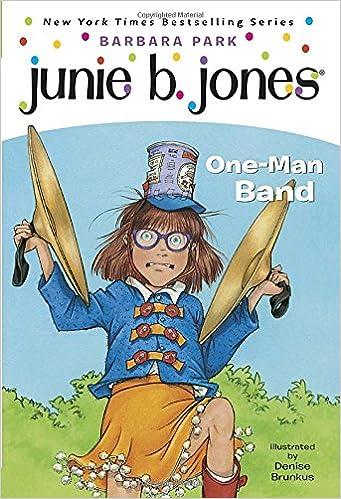 Junie B., First Grader: One-Man Band (Junie B. Jones #22): Barbara ...