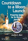 Book cover image for Countdown to a Moon Launch: Preparing Apollo for Its Historic Journey (Springer Praxis Books)