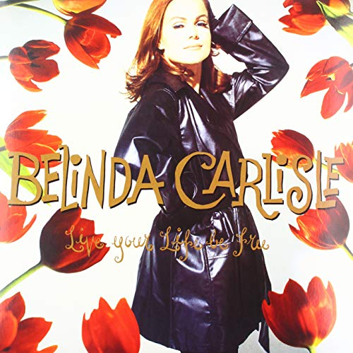 (Live Your Life Be Free / Belinda Carlisle / Coloured)