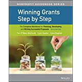 Winning Grants Step by Step: The Complete Workbook for Planning, Developing, and Writing Successful Proposals (The Jossey-Bas