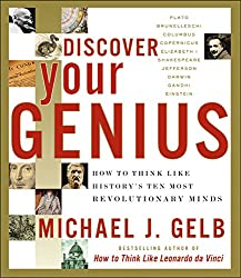 Discover Your Genius: How to Think Like History's Ten Most Revolutionary Minds