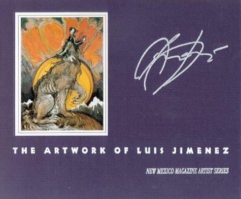 Howl: The Artwork of Luis Jiménez (New Mexico Magazine Artist Series) Hardcover – December 31, (New Mexico Player Series)