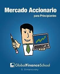 Mercado Accionario para Principiantes (Spanish Edition)