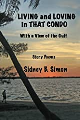 Living and Loving in That Condo with a View of the Gulf: Story Poems Paperback