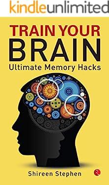 Train Your Brain: Ultimate Memory Hacks