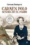 Carmen Polo, señora de El Pardo (Biografías y Memorias) (Spanish Edition)