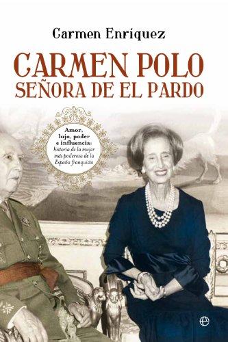 Descargar Libro Carmen Polo, Señora De El Pardo Carmen Enríquez