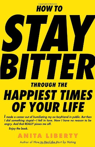 Search : How to Stay Bitter Through the Happiest Times of Your Life