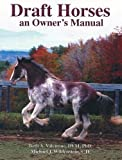 img - for Draft Horses: An Owner's Manual by Beth A. Valentine (2000-11-01) book / textbook / text book