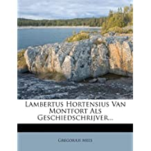 Lambertus Hortensius Van Montfort ALS Geschiedschrijver...