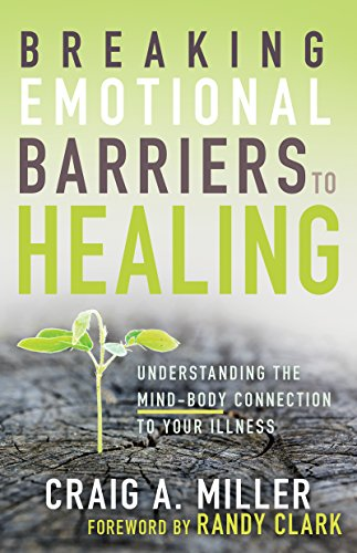 Breaking Emotional Barriers To Healing Understanding The Mind Body Connection To Your Illness