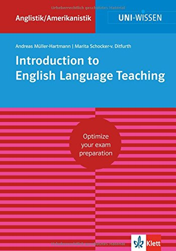 Uni Wissen Introduction to English Language Teaching: Anglistik/Amerikanistik, Sicher im Studium (Uni-Wissen Anglistik/Amerikanistik)