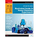 Illustrated Guide to Home Chemistry Experiments: All Lab, No Lecture (DIY Science)