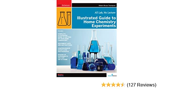 Amazon com: Illustrated Guide to Home Chemistry Experiments