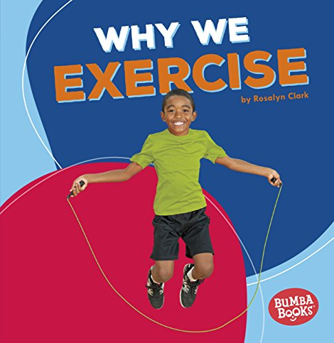 Why We Exercise (Bumba Books: Health Matters)