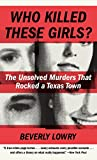 Who Killed These Girls?: The Unsolved Murders That
