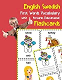 English Swedish First Words Vocabulary with Pictures Educational Flashcards: Fun flash cards for infants babies baby child preschool kindergarten toddlers and kids (Flashcards for Toddlers)