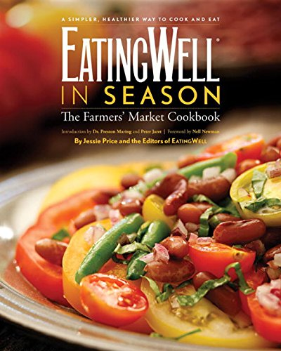 Download EatingWell in Season: The Farmers' Market Cookbook PDF